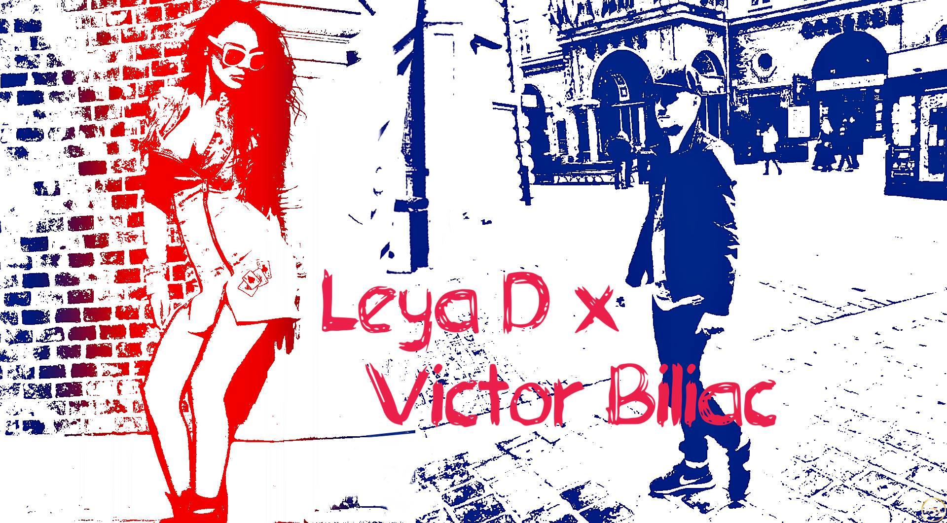 Victor Biliac x Leya D
